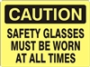 SAFETY GLASSES MUST BE WORN... Caution Sign 10x14