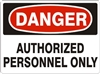 AUTHORIZED PERSONNEL ONLY Danger Sign 10x14