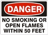 NO SMOKING OR OPEN FLAMES... Danger Sign 10x14