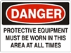 PROTECTIVE EQUIPMENT... Danger Sign 10x14