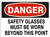 SAFETY  GLASSES MUST BE WORN... Danger Sign 10x14