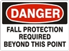 FALL PROTECTION REQUIRED... Danger Sign 10x14