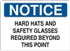 HARD HATS AND SAFETY GLASSES... Notice Sign 10x14