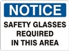 SAFETY GLASSES REQUIRED... Notice Sign 10x14