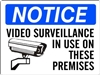 VIDEO SURVEILLANCE IN USE... Notice Sign 10x14