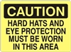 HARD HATS and EYE PROTECTION Caution Sign 10x14