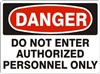 DO NOT ENTER AUTHORIZED... Danger Sign 10x14