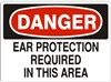 EAR PROTECTION REQUIRED... Danger Sign 10x14