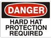 HARD HAT PROTECTION... Danger Sign 10x14