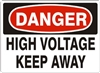 HIGH VOLTAGE KEEP AWAY Danger Sign 10x14