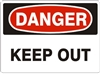 KEEP OUT Danger Sign 10x14