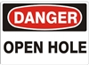 OPEN HOLE Danger Sign 10x14