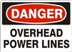 OVERHEAD POWER LINES Danger Sign 10x14