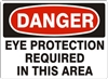 EYE PROTECTION REQUIRED... Danger Sign 10x14