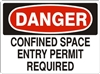 CONFINED SPACE ENTRY... Danger Sign 10x14
