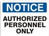 AUTHORIZED PERSONNEL ONLY Notice Sign 10x14