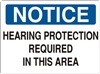 HEARING PROTECTON REQUIRED... Notice Sign 10x14