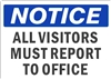 NOTICE ALL VISITORS... Notice Sign 10x14