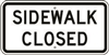 SIDEWALK CLOSED  Regulatory Traffic Sign 12x24