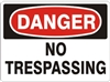 NO TRESPASSING Danger Sign 10x14